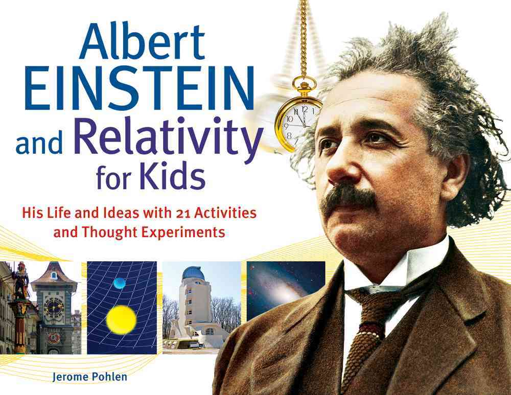 Albert Einstein and Relativity for Kids By Pohlen, Jerome